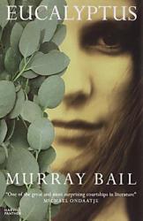 Murray Bail: Eucalyptus