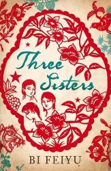Bi Feiyu: Three Sisters