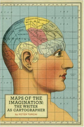 Peter Turchi: Maps of the Imagination: The Writer as Cartographer