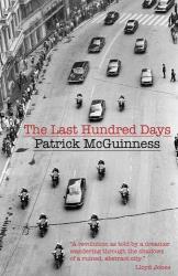 Patrick McGuinness: The Last Hundred Days