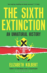 Elizabeth Kolbert: The Sixth Extinction: An Unnatural History