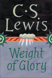 """C.S. Lewis: """"The Weight of Glory"""""""