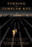 Robert Lomas: Turning the Templar Key: The Secret Legacy of the Knights Templar and the Origins of Freemasonry (Hardcover)