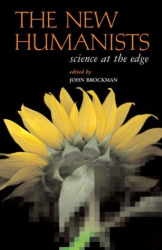John Brockman: The New Humanists: Science at the Edge