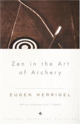 DAISETZ T. SUZUKI: Zen in the Art of Archery