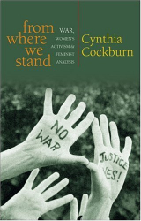 : From Where We Stand: War, Women's Activism and Feminist Analysis