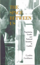 : The Space Between Us: Negotiating Gender and National Identities in Conflict