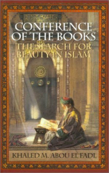 Khaled M. Abou El Fadl: Conference of the Books: The Search for Beauty in Islam