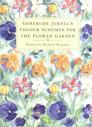 Gertrude Jekyll: Colour Schemes for the Flower Garden