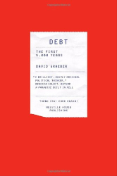David Graeber: Debt: The First 5,000 Years