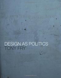 Tony Fry: Design as Politics