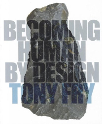 Tony Fry: Becoming Human by Design