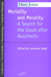 Hans Jonas: Mortality and Morality
