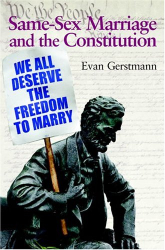 Evan Gerstmann: Same-Sex Marriage and the Constitution