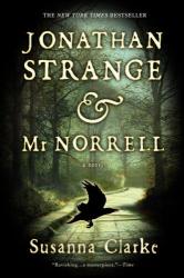 Susanna Clarke: Jonathan Strange & Mr. Norrell : A Novel