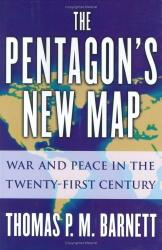 Thomas P. M. Barnett: The Pentagon's New Map