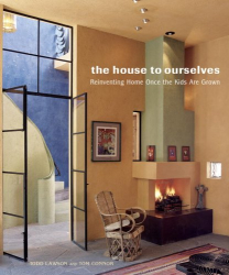 Todd Lawson: The House to Ourselves: Reinventing Home Once the Kids Are Grown