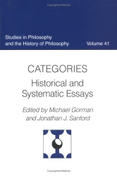 Michael Gorman: Categories: Historical and Systematic Essays (Studies in Philosophy and the History of Philosophy)
