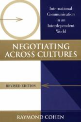 Raymond Cohen: Negotiating Across Cultures: International Communication in an Interdependent World