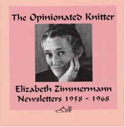 Elizabeth Zimmermann: The Opinionated Knitter