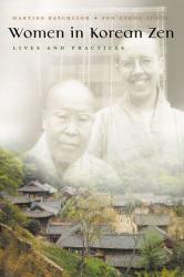 Martine Batchelor: Women in Korean Zen: Lives And Practices (Women in Religion)