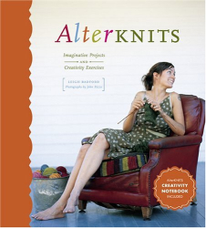 Leigh Radford: Alterknits : Imaginative Projects and Creativity Exercises