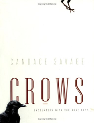 Candace Savage: Crows : Encounters with the Wise Guys