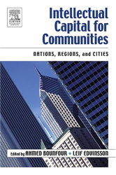 Leif Edvinsson: Intellectual Capital for Communities: Nations, Regions, and Cities