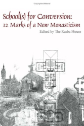: School(s) for Conversion: 12 Marks of a New Monasticism