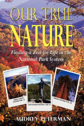 Audrey Peterman: Our True Nature - Finding a Zest for Life in the National Park System