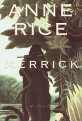 ANNE RICE: Merrick (Vampire Chronicles)