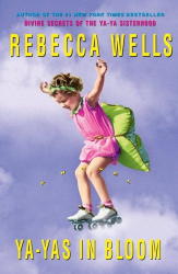 Rebecca Wells: Ya-Yas in Bloom