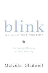 Malcolm Gladwell: Blink - The Power of Thinking Without Thinking