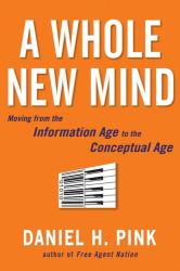 Daniel H. Pink: A Whole New Mind