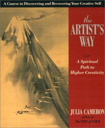 Julia Cameron et Mark Bryan: The Artist's Way: A Spiritual Path to Higher Creativity
