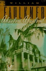 William Faulkner: Absalom, Absalom! (Vintage International)