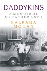 Kalpana Mohan: Daddykins: A Memoir of My Father and I
