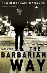 Erwin McManus: Barbarian Way