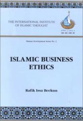 Dr. Rafeek Beekun: Islamic Business Ethics