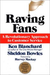 Ken Blanchard and Sheldon Bowles: Raving Fans