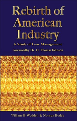 William H. Waddell and Norman Bodek: Rebirth of American Industry