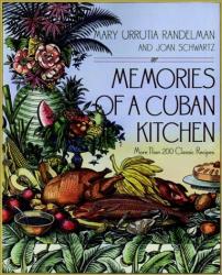 Mary Urrutia Randelman: Memories of a Cuban Kitchen: More Than 200 Classic Recipes