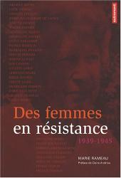 Marie Rameau: Des femmes en résistance : 1939-1945