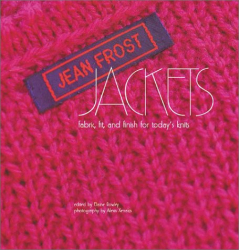 Jean Frost: Jean Frost Jackets: Fabric, Fit, and Finish for Today's Knits