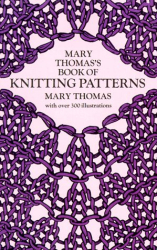 Mary Thomas: Mary Thomas's Book of Knitting Patterns
