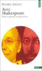 Daniel Sibony: Avec Shakespeare : Eclats et passions en douze pièces