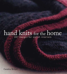 Caroline Birkett: Hand Knits for the Home: 20+ Designs for Stylish Interiors