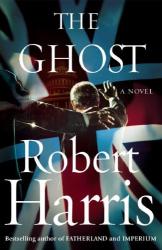Robert Harris: The Ghost: A Novel