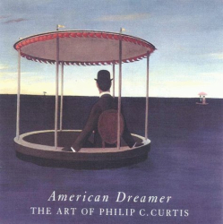 Whitney Chadwick: American Dreamer: The Art of Philip C. Curtis
