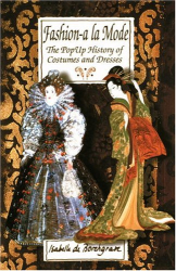 Isabelle; Dorothy Twining; De Borchgave: Fashion a la Mode: The Pop-Up History of Costumes and Dresses